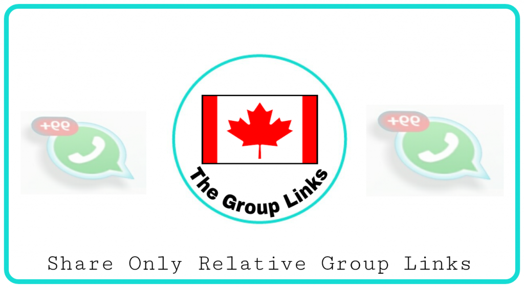 Canada Whatsapp Groups Link new