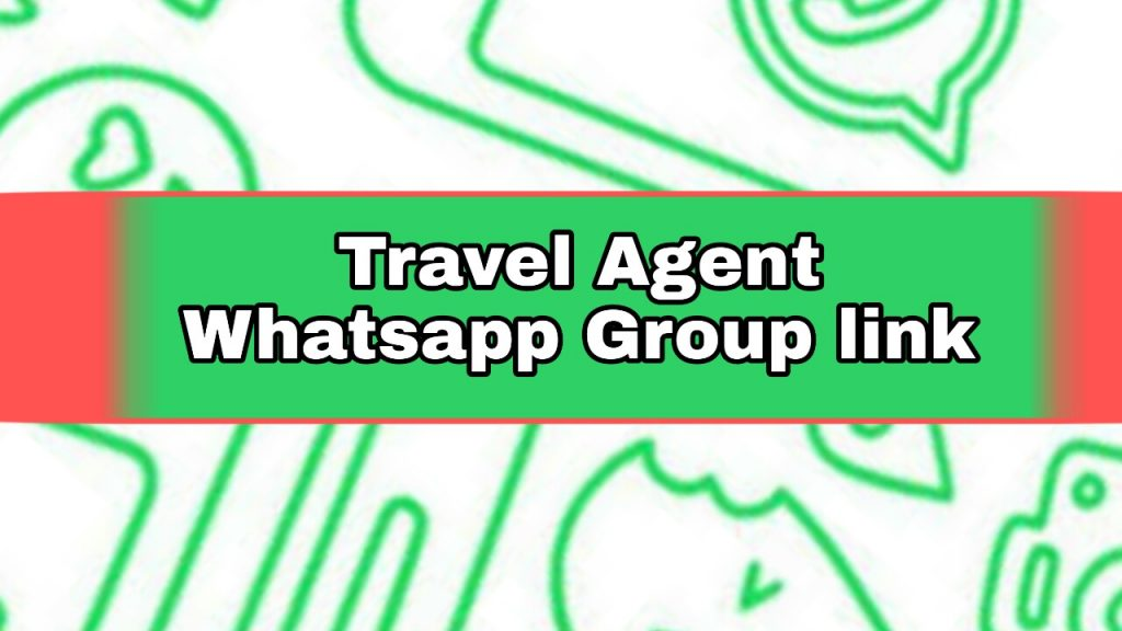 Travel Agent Whatsapp Group Link