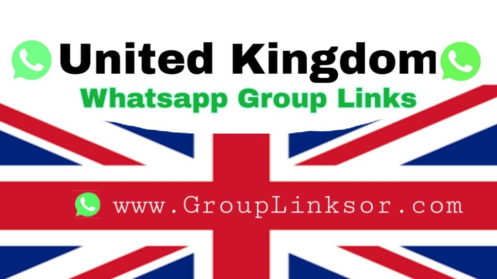 United Kingdom, UK Whatsapp Group Link