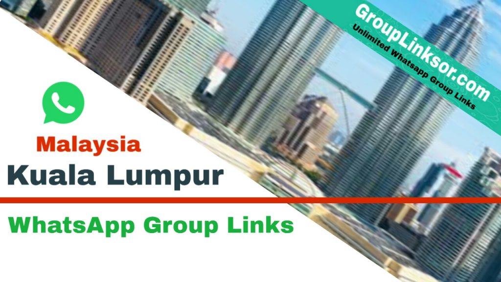Malaysia, Kuala Lumpur whatsapp group link