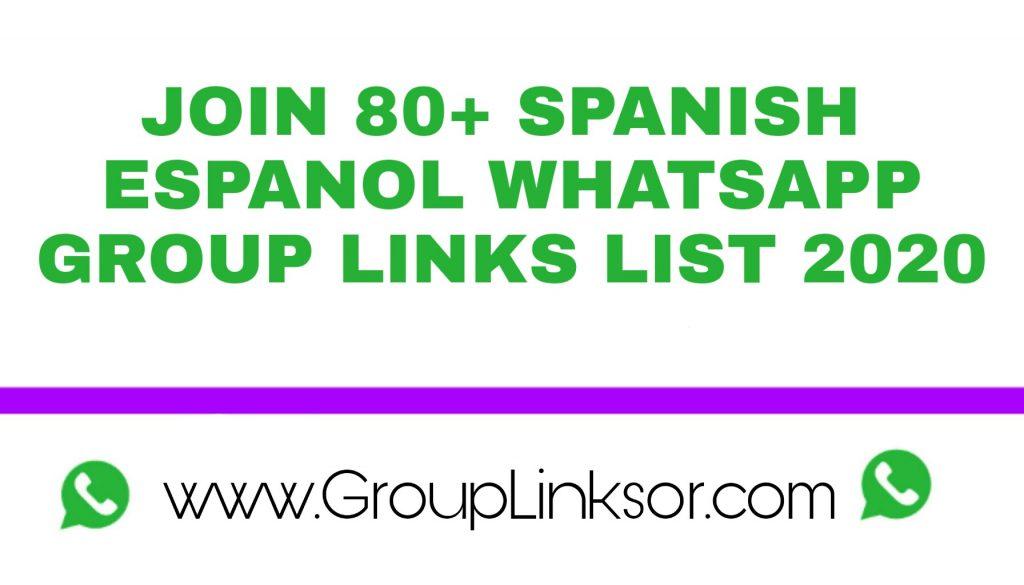 JOIN 80+ SPANISH  ESPANOL WHATSAPP GROUP LINKS LIST 2020